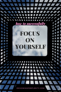 focus on yourself, yourself, self-care, focus, take care of you, priorities