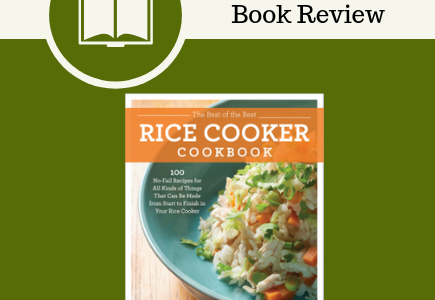 The Best of the Best Rice Cooker Cookbook, book review, cookbook, rice cooker, Beth Hensperger, Quarto Publishing Group – Harvard Common Press