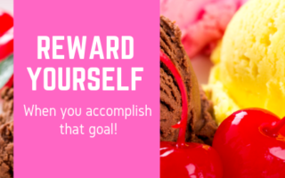 reward yourself, goals, rewards, treats, motivation
