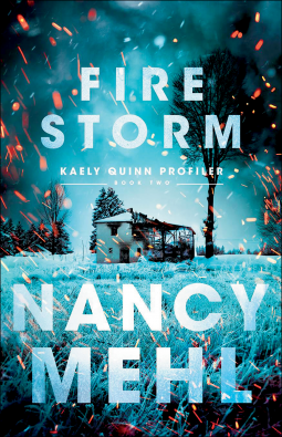 Fire Storm Cover, Nancy Mehl, Kaely Quinn Profiler #2