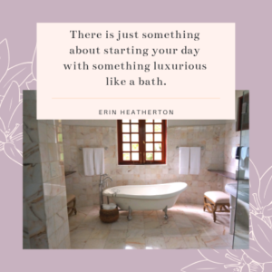 Starting the day with a bath